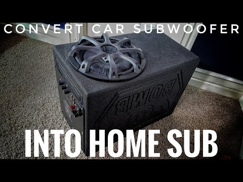 Convert Car Subwoofer into Home Theater Subwoofer