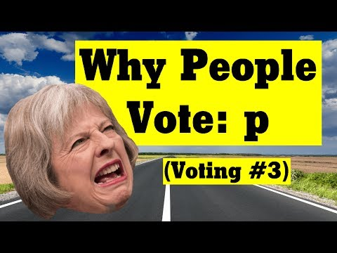 Why People Vote: p (Voting #3)