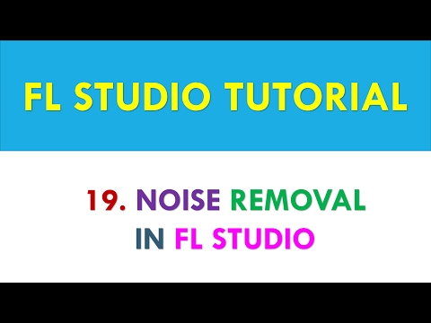 FL Studio Tutorial - How to remove noise from audio - Lesson 19