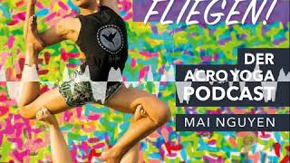 Kann AcroYoga die Welt verändern? - Lerne Fliegen! - Der AcroYoga Podcast
