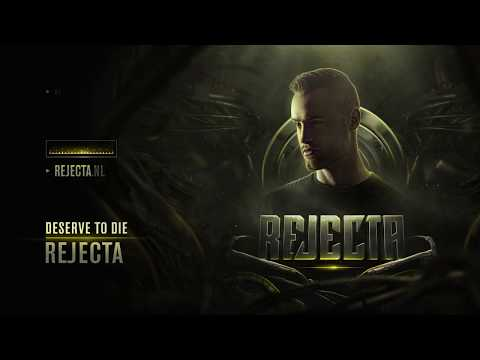 Rejecta - Deserve To Die [Official Preview]