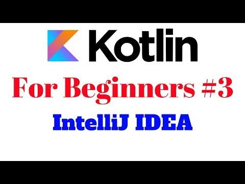 Kotlin for Beginners 3 - Installing IntelliJ IDEA for Kotlin