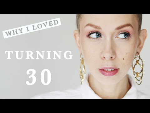 WHY I LOVED TURNING 30 !