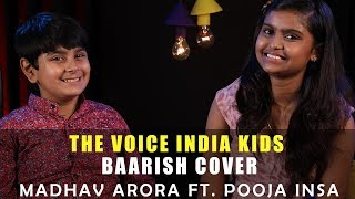 The Voice India Kids | Baarish Cover | Madhav Arora Ft. Pooja Insa
