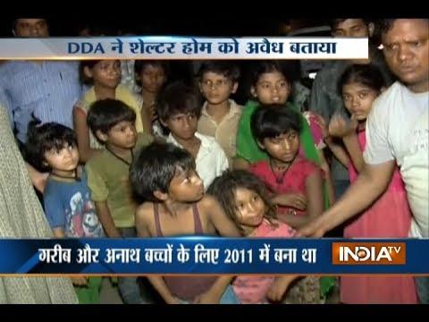 Children's home destroyed by DDA in Delhi