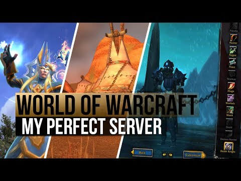What I would like to see in a World of Warcraft server