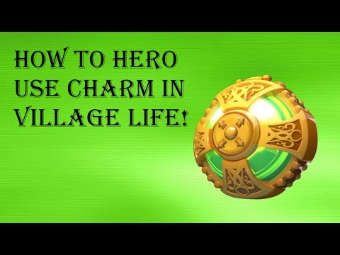 How to use hero charm in Village Life! (Part 4)
