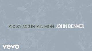 John Denver - Rocky Mountain High (Audio)