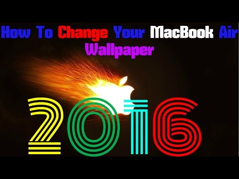 How To Change Your MacBook Air Wallpaper in 2016