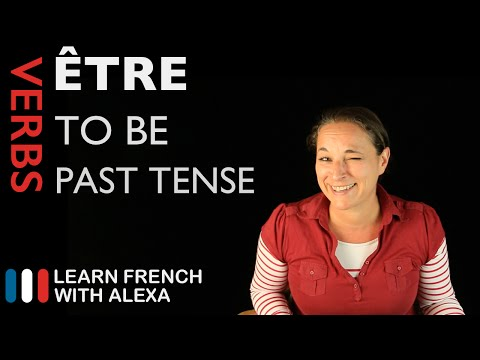 Être (to be) — Past Tense (French verbs conjugated by Learn French With Alexa)