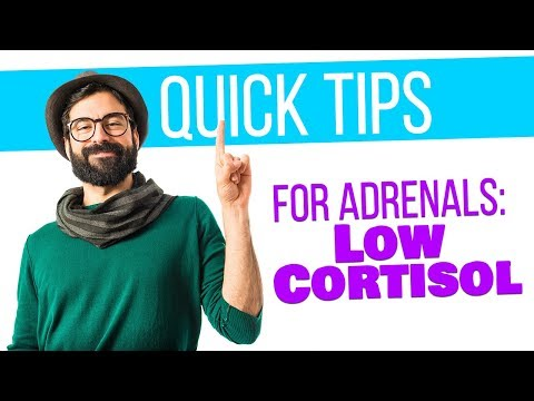 Quick Tips for Adrenals: Low Cortisol