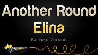 Elina - Another Round (Karaoke Version)