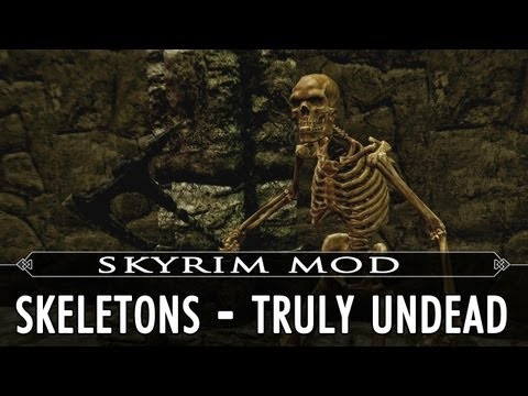 Skyrim Mod Feature: Skeletons - Truly Undead