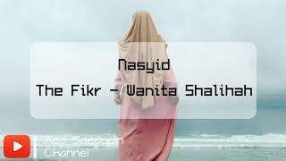 The Fikr - Wanita Shalehah