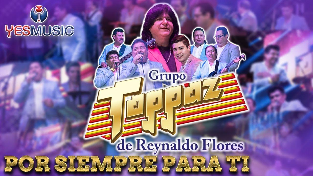 "Grupo Toppaz ""Por Siempre Para Ti"" (Concierto Completo Video Oficial)"