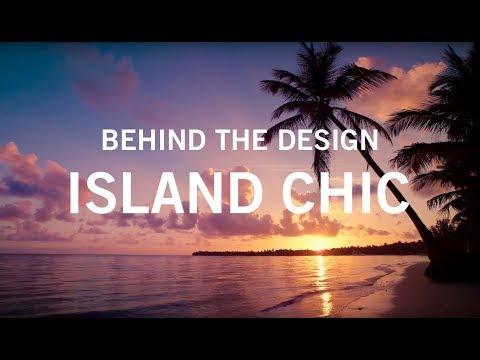 Behind The Design: Island Chic