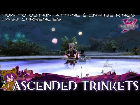 ★ Guild Wars 2 ★ - Ascended Trinkets: How to Obtain, Attune & Infuse Rings