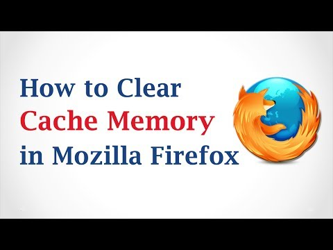 How to Clear Your Cache Memory in Mozilla Firefox