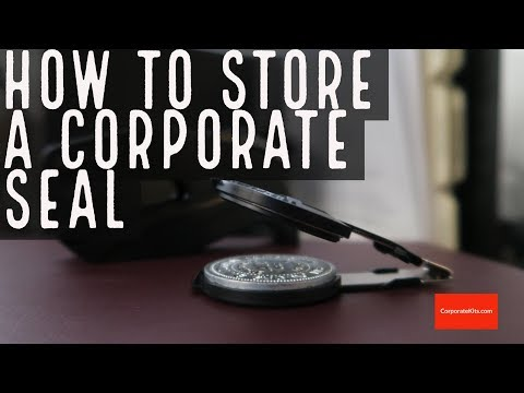 How to Store a Corporate Seal