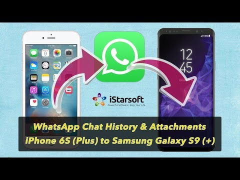 How to Transfer WhatsApp Chat History & Attachments from iPhone 6S (Plus) to Samsung Galaxy S9 (+)
