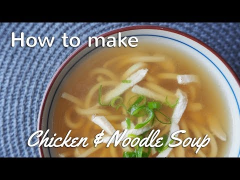 Chicken and Noodle Soup Recipe | Chinese Takeaway Style