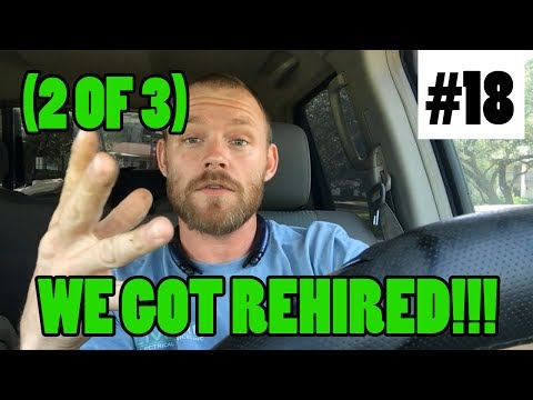 Ep 18 - WE GOT REHIRED!!! (We Got Fired Part 2 of 3)