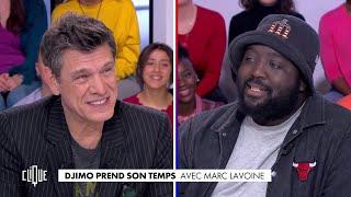 Djimo prend son temps avec Marc Lavoine - Clique - CANAL+