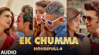 Ek Chumma Full Audio   Housefull 4   Akshay K, Riteish D,Bobby D, Kriti S,Pooja, Kriti K  Sohail Sen