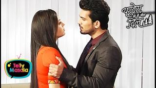 Raghav Shouts At Naina | Pardes Mein Hai Mera Dil | परदेस में है मेरा दिल