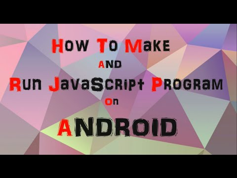 How to make and run a javascript program on Android  (2017)   techforall