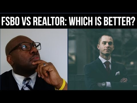 Which is Better? FSBO vs Realtor - (For Sale By Owner vs using a Realtor)