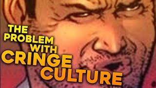 The Problem with Cringe Culture