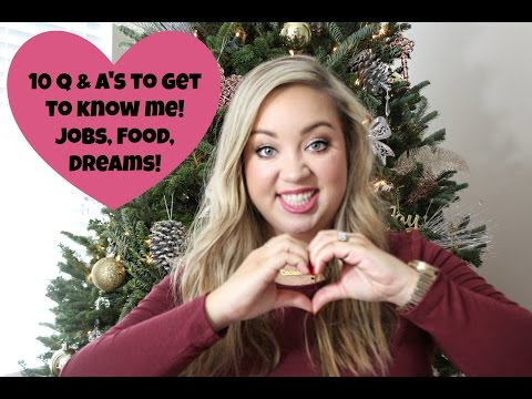 10 Q & A's TO GET TO KNOW ME|| JOBS, FOOD, DREAMS + MORE!