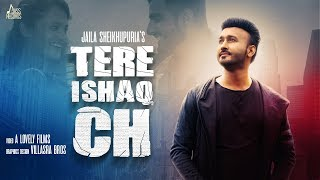 Tere Ishaq Ch  | (Full HD )| Jaila  Sheikhpuria |  New Punjabi Songs 2018  | Jass Records