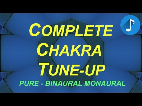 Complete Chakra Activation - Chakra Tune-Up (Root to Crown) - Monaural Beats Music