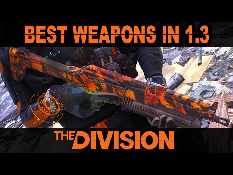 Best Weapons in The Division Patch 1.3
