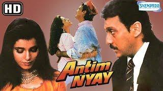 Antim Nyay {HD} - Jackie Shroff   Neelam   Tanuja   Alok Nath   Kulbhushan Kharbanda
