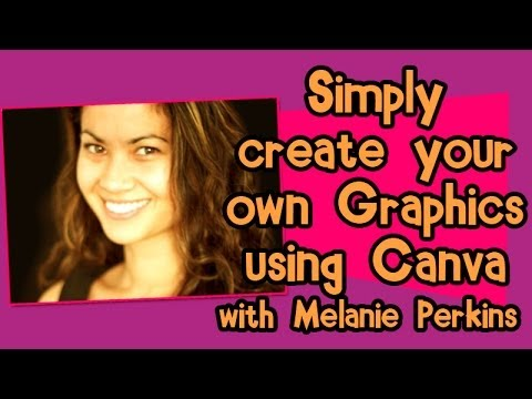 Create Images with Canva - Interview - Melanie Perkins of Canva