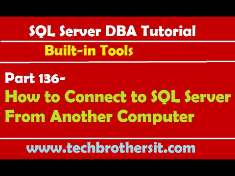 SQL Server DBA Tutorial 136-How to Connect to SQL Server From Another Computer