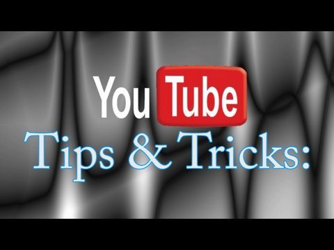 Cool YouTube Tips & Tricks
