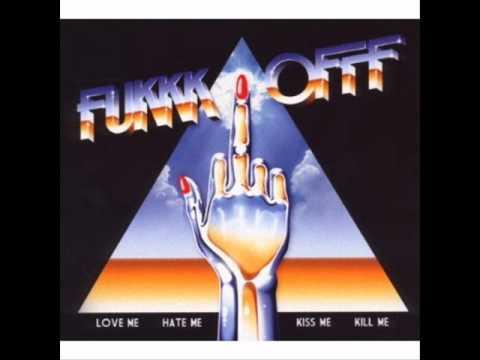 FUKKK OFFF - I'm A Freak