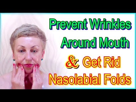 How to Prevent Wrinkles Around Mouth & Get Rid of Nasolabial Folds at Home - Face Care Routine
