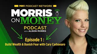 Episode 1: Build wealth and banish fear!