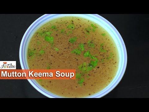 Mutton soup recipe |How to make mutton keema soup at home |easy soup recipes |mutton recipes| Foodie