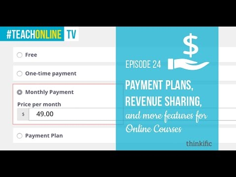 Payment Plans, Revenue Sharing, and More Features for Online Courses