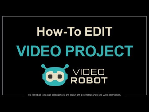 How to Edit Video Projects in VideoRobot