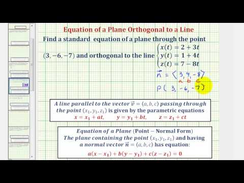Ex: Find the Equation of a Plane Given an Orthogonal Line (Parametric) and a Point