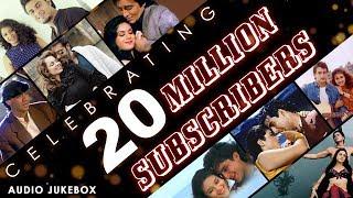 Super 20 Bollywood Hits - Audio Jukebox | Celebrating 20 Million Subscribers | Best Hindi Songs