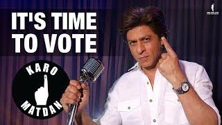 Karo Matdan , It's Time To Vote , Shah Rukh Khan