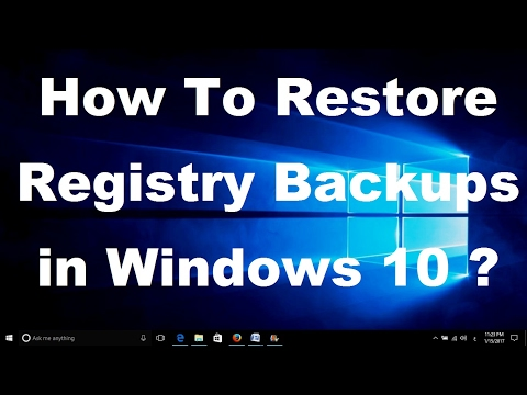 How To Restore Registry Backups in Windows 10 ?